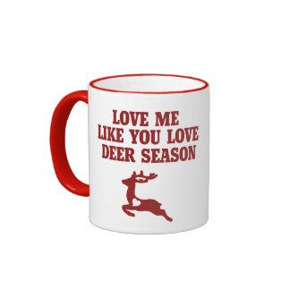 Love me like you love deer season mugs