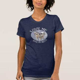 Love me, love my Akita Shirt