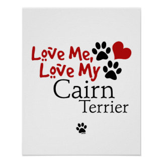 Love Me, Love My Cairn Terrier Poster