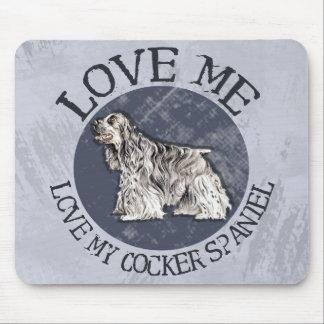 Love me, love my Cocker Spaniel Mouse Pad
