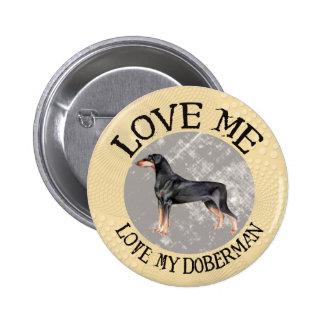 Love me, love my Doberman Pinback Button