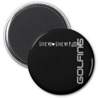 Love Me - Love My Passion - Golf Magnet