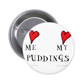 love me love my puddings, tony fernandes 6 cm round badge
