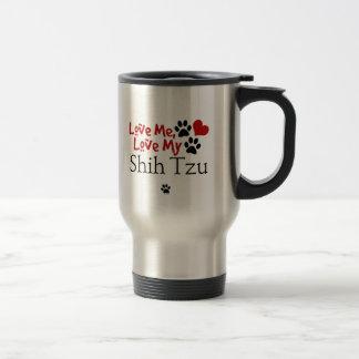 Love Me Love My Shih Tzu Mug