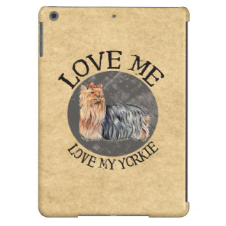 Love Me Love My Yorkie Case For iPad Air