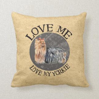 Love Me Love My Yorkie Cushion
