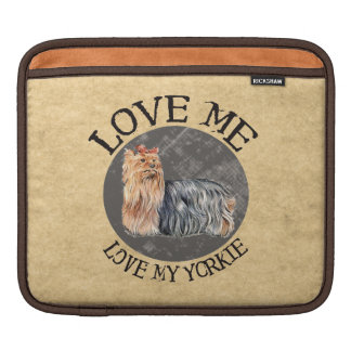 Love Me Love My Yorkie iPad Sleeves