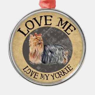 Love Me, Love My Yorkie Ornament