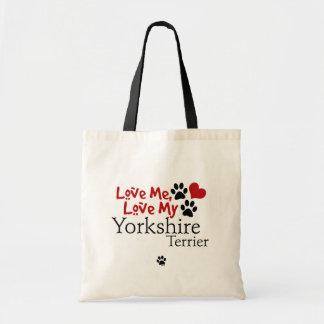 Love Me, Love My Yorkshire Terrier Canvas Bag