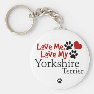 Love Me, Love My Yorkshire Terrier Keychain