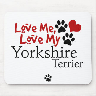 Love Me, Love My Yorkshire Terrier Mouse Pads