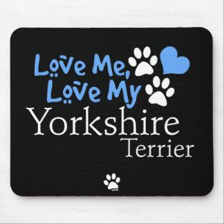 Love Me, Love My Yorkshire Terrier Mousepad
