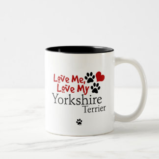 Love Me, Love My Yorkshire Terrier Mugs