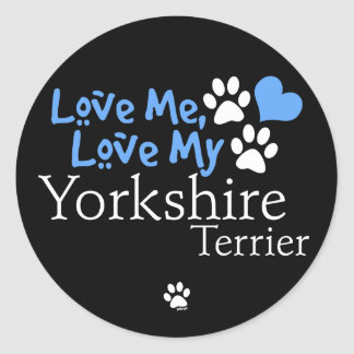 Love Me, Love My Yorkshire Terrier Sticker
