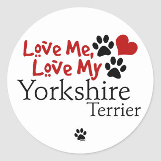 Love Me, Love My Yorkshire Terrier Stickers