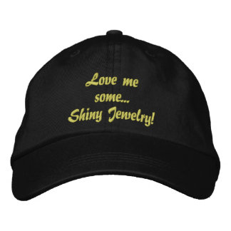Love Me Some Shiny Jewelry embroidered hat