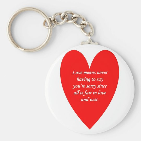 love-means-never-having-to say-youre-sorry-since basic round button key ring