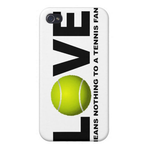 Love Means Nothing to a Tennis Fan Cover For iPhone 4