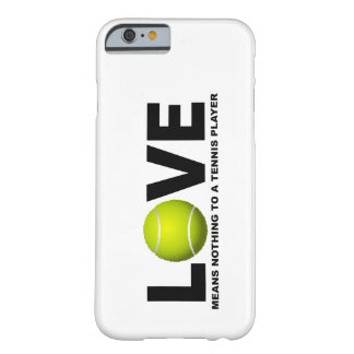 Love Means Nothing to a Tennis Player iPhone 6 cas Barely There iPhone 6 Case