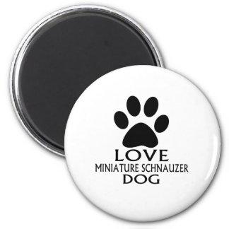 LOVE MINIATURE SCHNAUZER DOG DESIGNS MAGNET