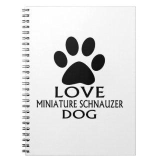 LOVE MINIATURE SCHNAUZER DOG DESIGNS SPIRAL NOTEBOOK