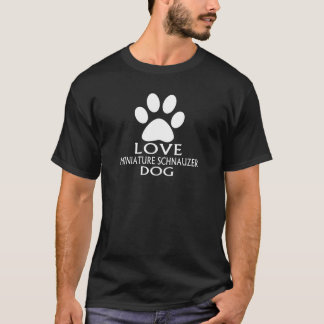 LOVE MINIATURE SCHNAUZER DOG DESIGNS T-Shirt