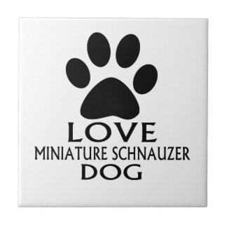 LOVE MINIATURE SCHNAUZER DOG DESIGNS TILE