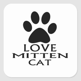 LOVE MITTEN CAT DESIGNS SQUARE STICKER