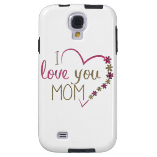 Love Mom Mothers Day Heart Galaxy S4 Case