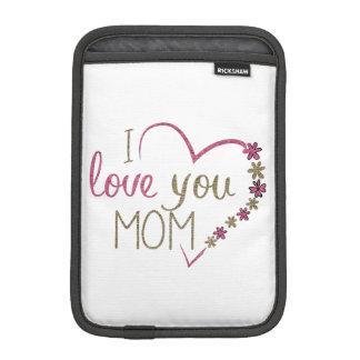 Love Mom Mothers Day Heart iPad Mini Sleeve