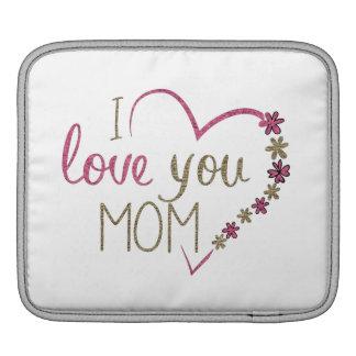 Love Mom Mothers Day Heart iPad Sleeve
