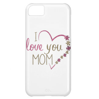 Love Mom Mothers Day Heart iPhone 5C Case