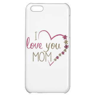 Love Mom Mothers Day Heart iPhone 5C Cover