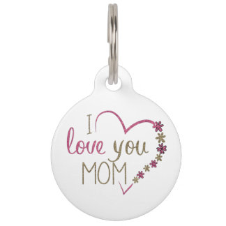Love Mom Mothers Day Heart Pet Name Tag