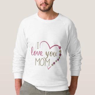 Love Mom Mothers Day Heart Sweatshirt