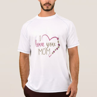 Love Mom Mothers Day Heart T-Shirt