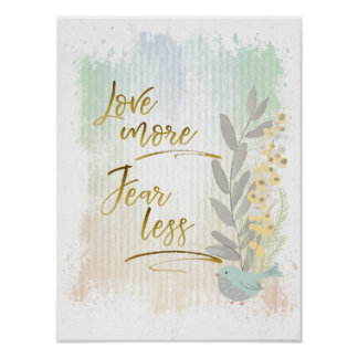Love More Fear Less Abstract Watercolor Poster