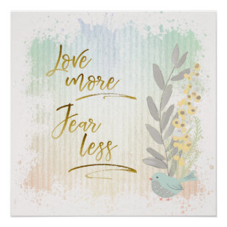 Love More Fear Less Motivational Watercolor Poster