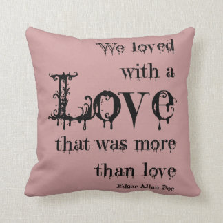 Love More Than Love Edgar Allan Poe Quote Throw Pillow