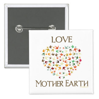 Love Mother Earth Buttons