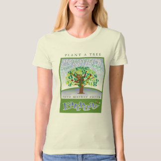 Love Mother Earth - Earth Day (Plant a Tree) T-Shirt