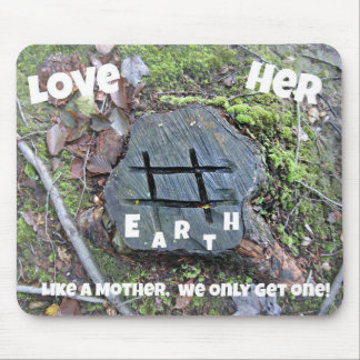 Love Mother Earth. Mouse Pad