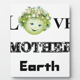 Love Mother Earth Plaque