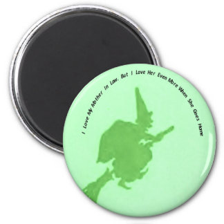 Love mother in law more when she goes home 6 cm round magnet