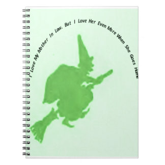 Love mother in law more when she goes home spiral notebooks