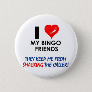 Love my Bingo Friends! 6 Cm Round Badge