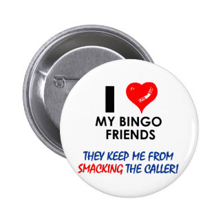 Love my Bingo Friends! 6 Cm Round Badge
