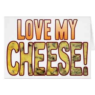 Love My Blue Cheese Greeting Card