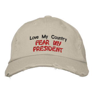 Love My Country Fear My President Embroidered Hat