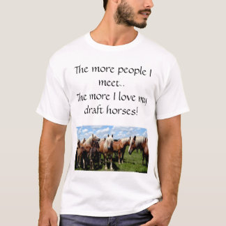 Love my draft horses T-Shirt